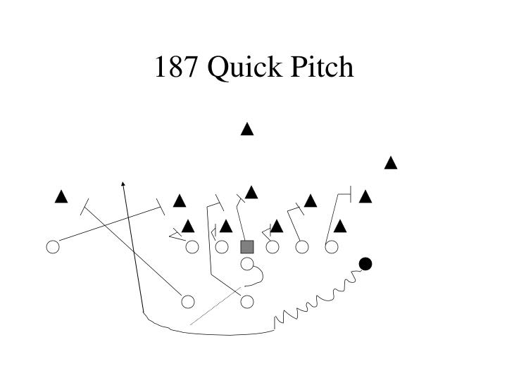 187 Quick Pitch
