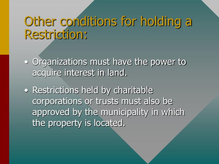 Other conditions for holding a Restriction: