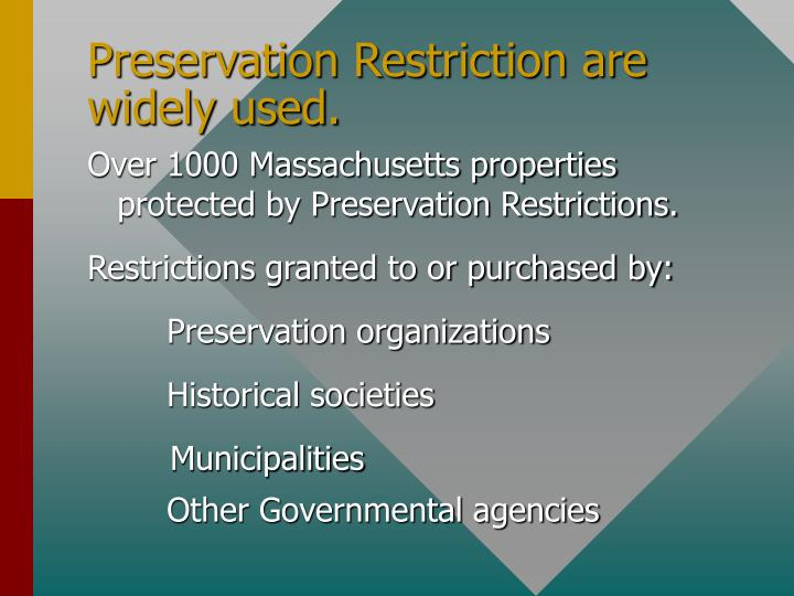 Preservation Restriction are widely used.