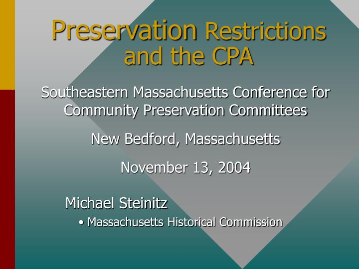 Preservation restrictions and the cpa