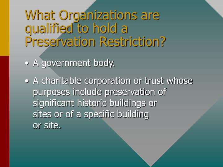 What Organizations are qualified to hold a Preservation Restriction?