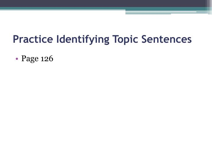 Practice Identifying Topic Sentences
