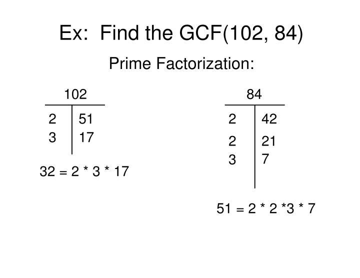 Ex:  Find the GCF(102, 84)