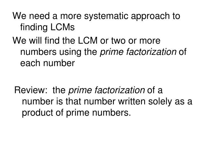 We need a more systematic approach to finding LCMs