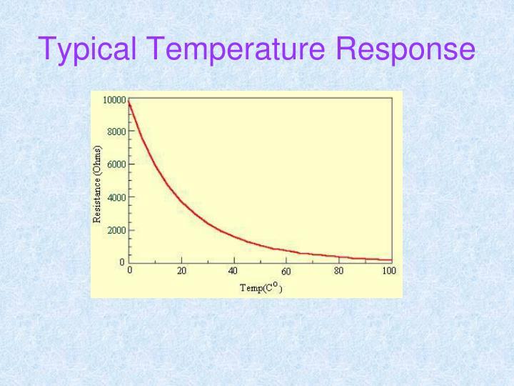 Typical Temperature Response