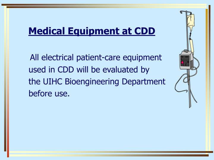 Medical Equipment at CDD