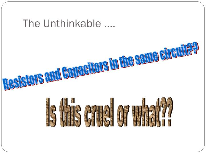 The Unthinkable ….