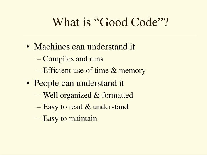 """What is """"Good Code""""?"""