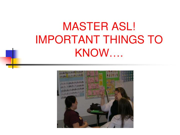 Master asl important things to know