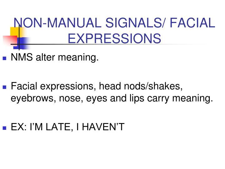 NON-MANUAL SIGNALS/ FACIAL EXPRESSIONS