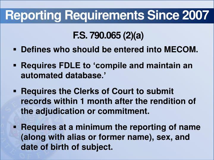 Reporting Requirements Since 2007