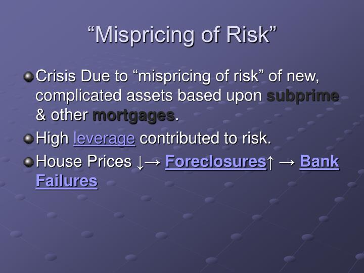 """""""Mispricing of Risk"""""""