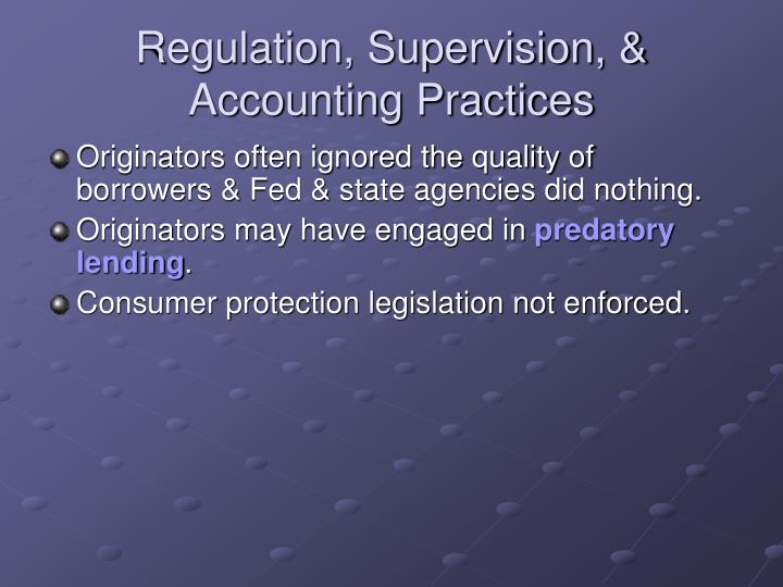 Regulation, Supervision, & Accounting Practices