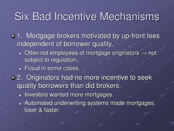 Six Bad Incentive Mechanisms