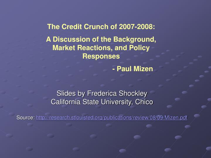 The Credit Crunch of 2007-2008: