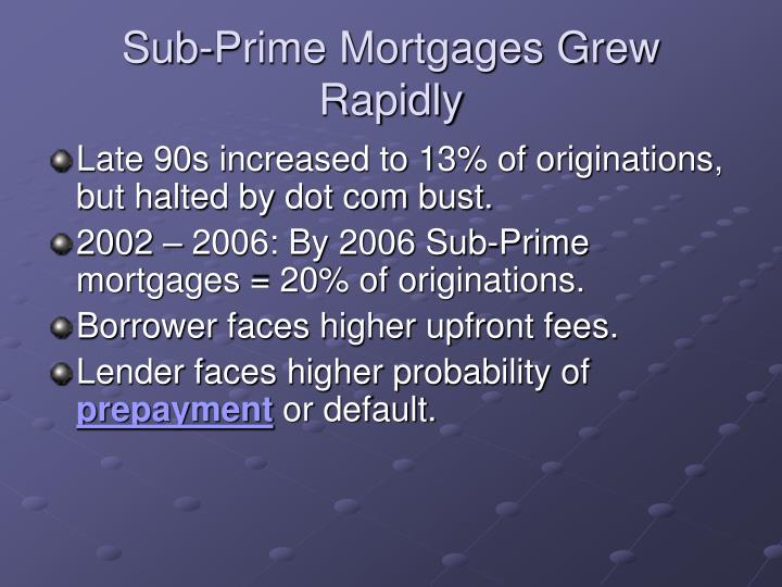 Sub-Prime Mortgages Grew Rapidly
