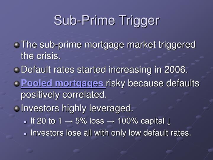 Sub-Prime Trigger