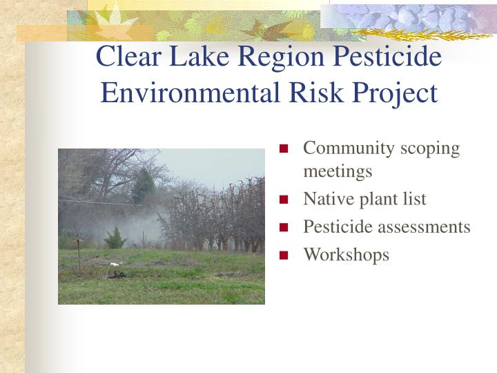 Clear Lake Region Pesticide Environmental Risk Project