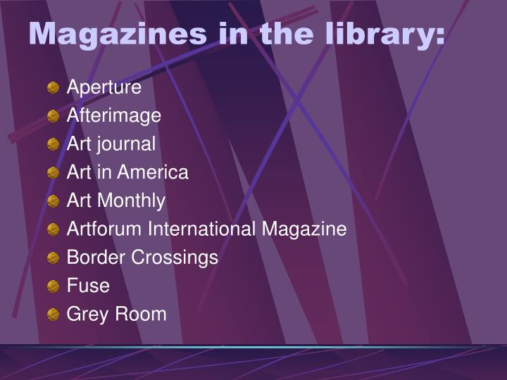 Magazines in the library: