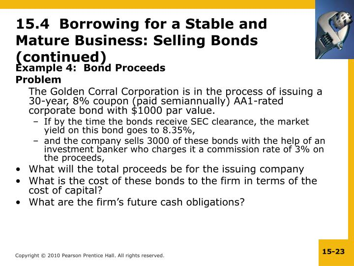 15.4  Borrowing for a Stable and Mature Business: Selling Bonds (continued)