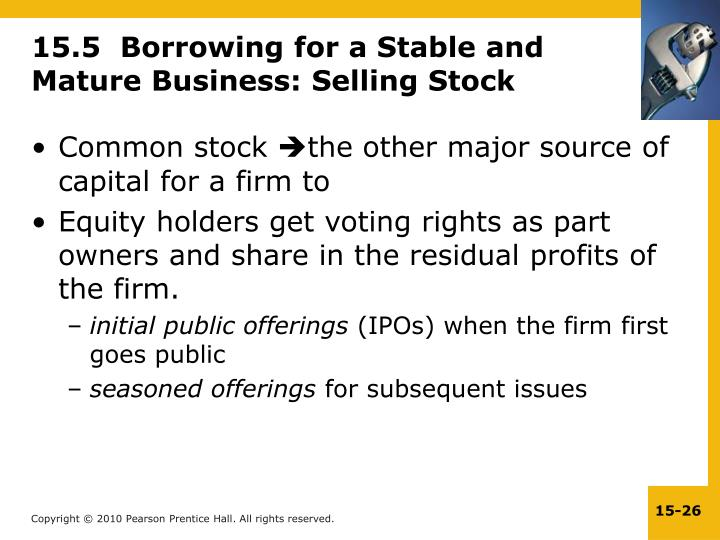 15.5  Borrowing for a Stable and Mature Business: Selling Stock