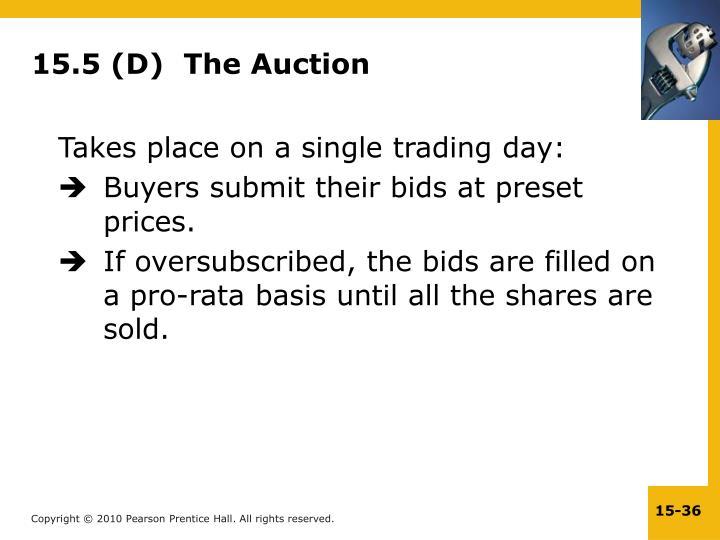 15.5 (D)  The Auction