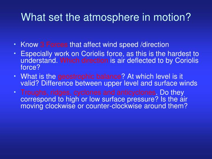 What set the atmosphere in motion?