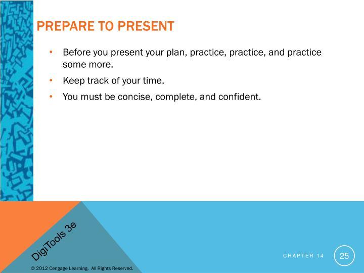 Prepare to Present