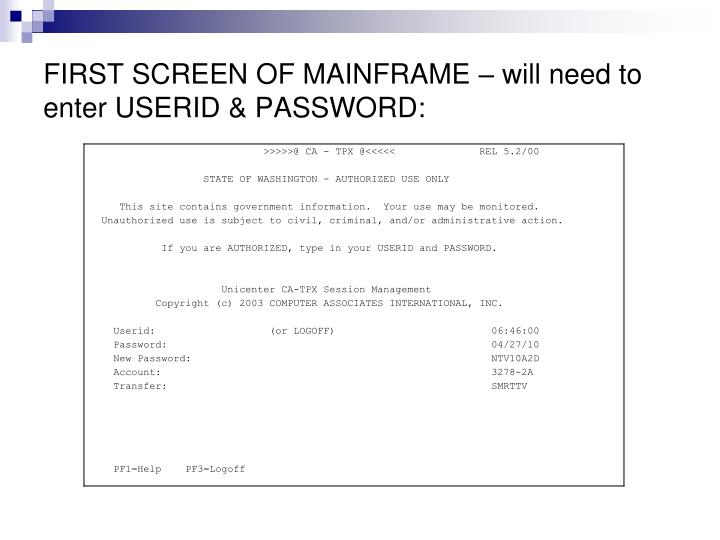 FIRST SCREEN OF MAINFRAME – will need to enter USERID & PASSWORD:
