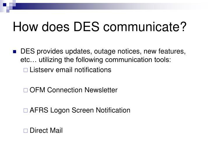 How does DES communicate?