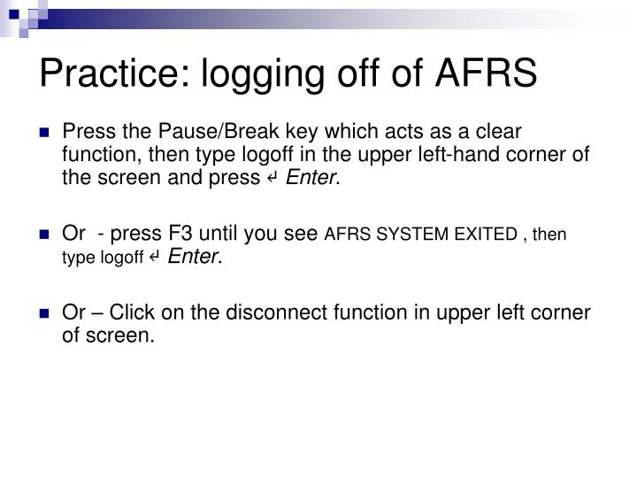 Practice: logging off of AFRS