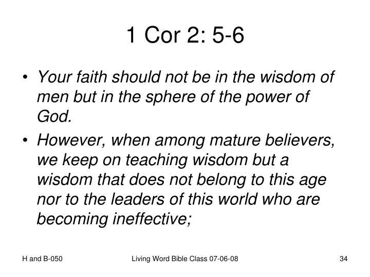 1 Cor 2: 5-6
