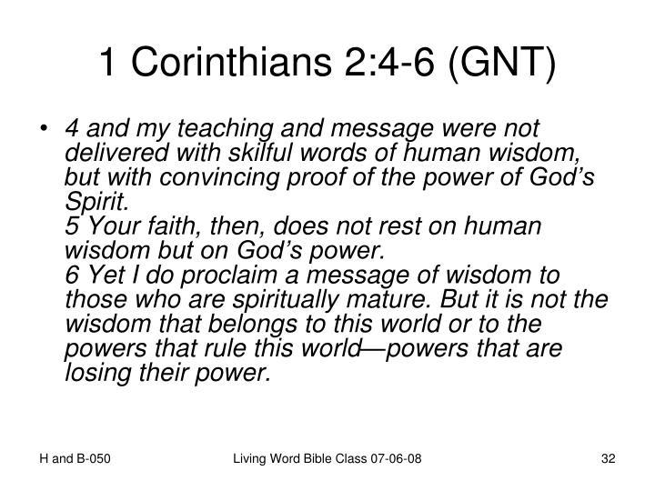 1 Corinthians 2:4-6 (GNT)