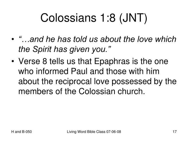 Colossians 1:8 (JNT)