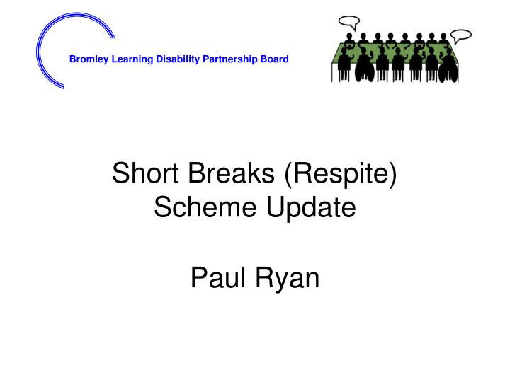 Short breaks respite scheme update