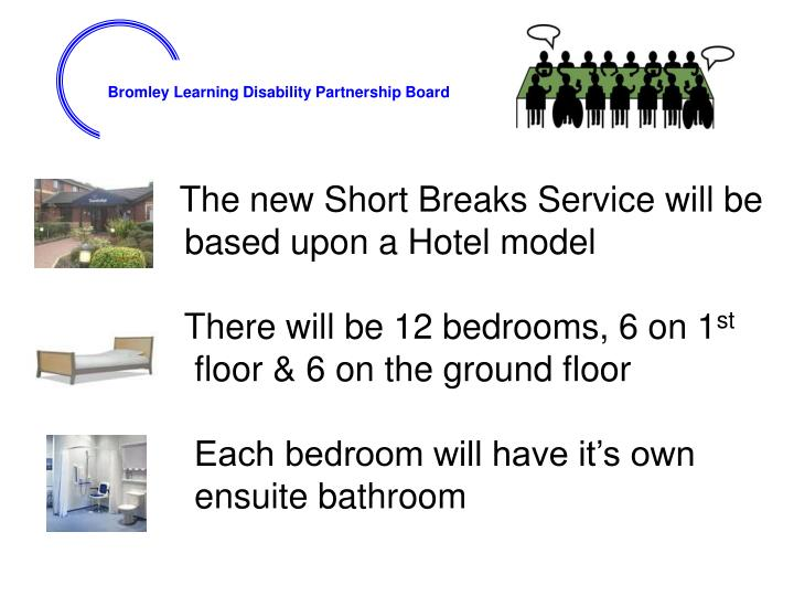 The new Short Breaks Service will be
