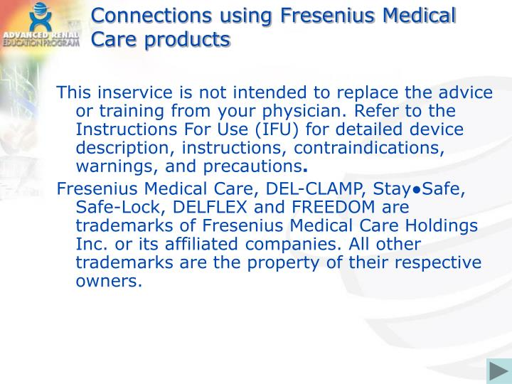 Connections using fresenius medical care products