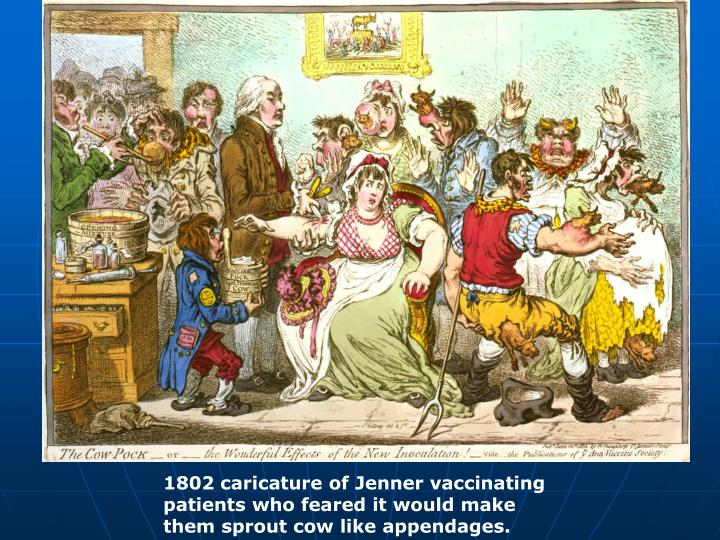 1802 caricature of Jenner vaccinating patients who feared it would make them sprout cow like appendages.