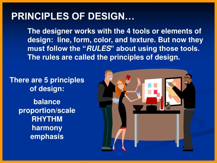 PRINCIPLES OF DESIGN…