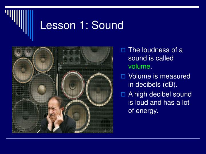 The loudness of a sound is called