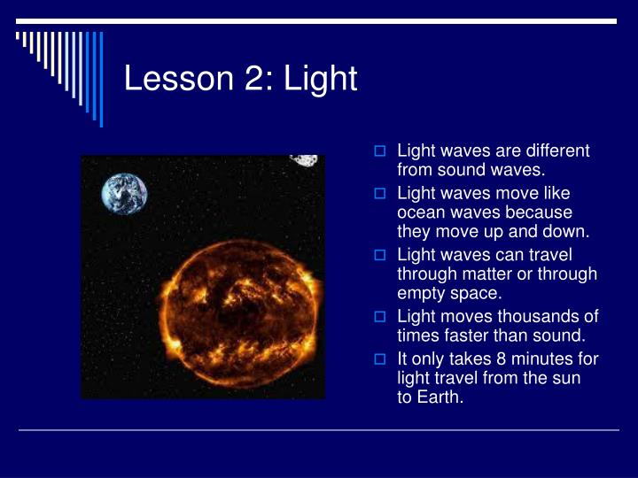 Light waves are different from sound waves.