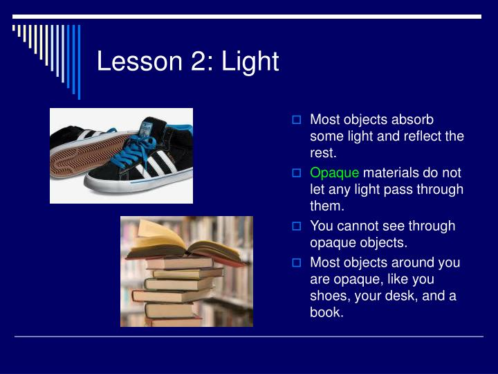 Most objects absorb some light and reflect the rest.