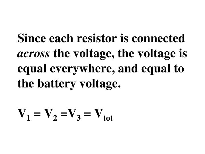 Since each resistor is connected