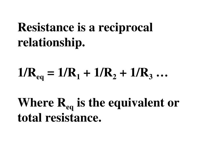 Resistance is a reciprocal relationship.
