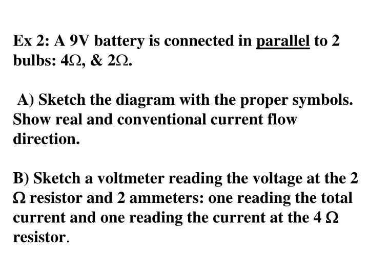 Ex 2: A 9V battery is connected in