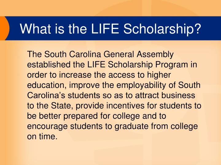 What is the life scholarship