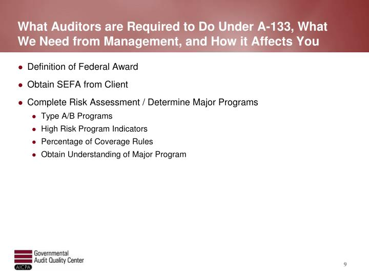 What Auditors are Required to Do Under A-133, What We Need from Management, and How it Affects You