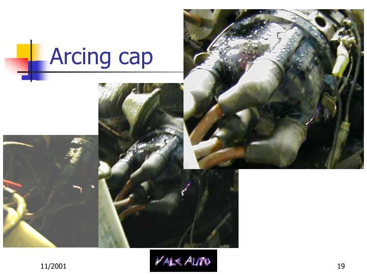 Arcing cap
