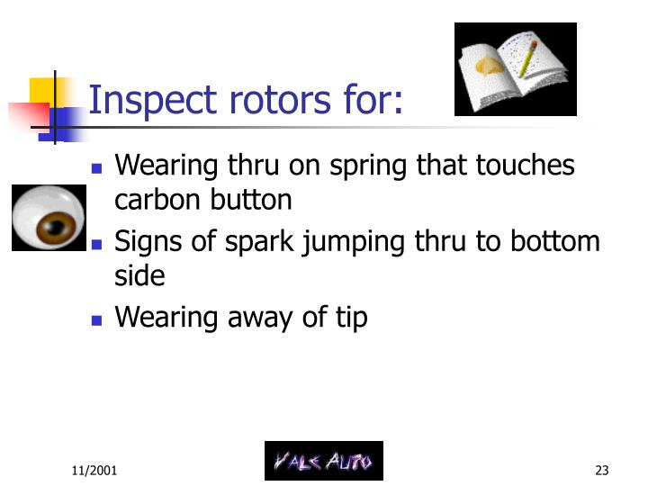 Inspect rotors for: