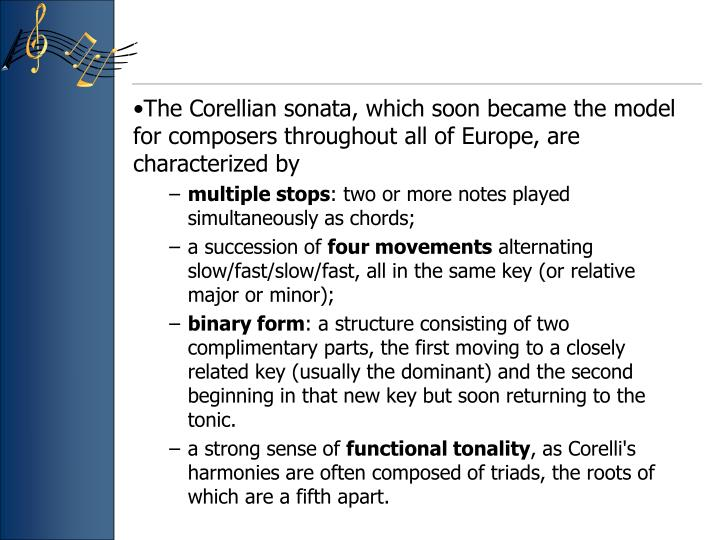 The Corellian sonata, which soon became the model for composers throughout all of Europe, are characterized by